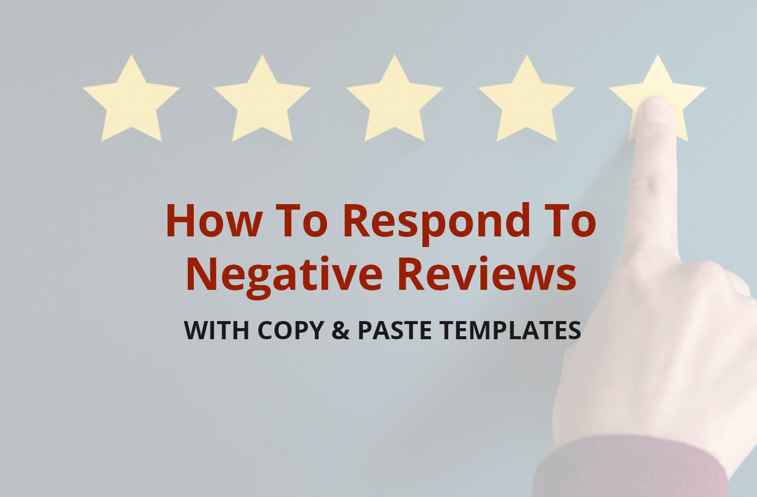 How to Respond to Negative Reviews (With Copy-and-Paste Examples)